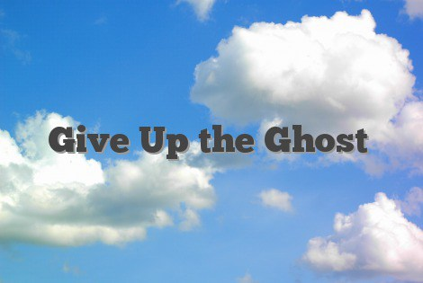 Give-Up-the-Ghost-Cloud